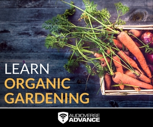 Learn Organic Gardening on AudioVerse Advance!